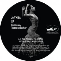 Jeff Mills - IF remixes by Terrence Parker - Purpose Maker