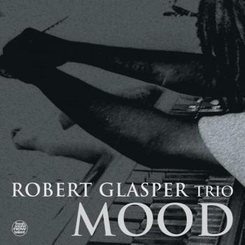 Robert Glasper Trio – Mood - Fresh Sound New Talent