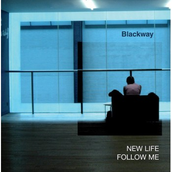 Blackway - New Life  / Follow Me - Arfon 5