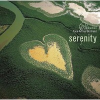 Collection Yann Arthus-Bertrand: Serenity - Wagram Music