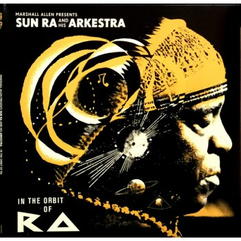 Sun Ra And His Arkestra - In The Orbit Of Ra - Strut
