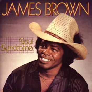 James Brown – Soul Syndrome - Let Them Eat Vinyl