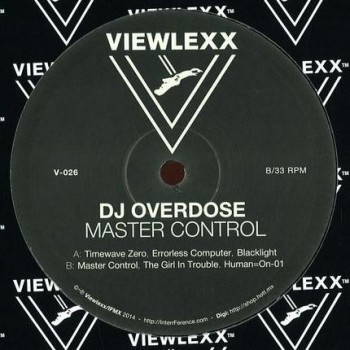 DJ OVERDOSE - Master Control - VIEWLEXX