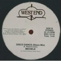 MICHELE - DISCO DANCE (INCL. PATRICK COWLEY & TOM MOULTON REMIXES) - WEST END