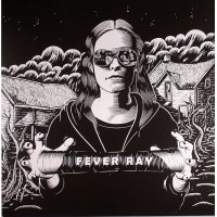 Fever Ray - Fever Ray - Rabid Records