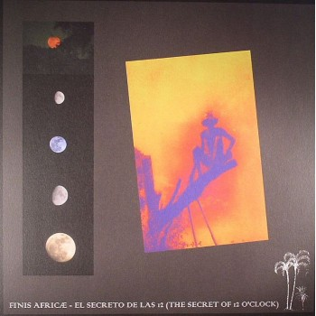 Finis Africæ ‎– El Secreto De Las 12 (The Secret Of 12 O'Clock) - EM Records