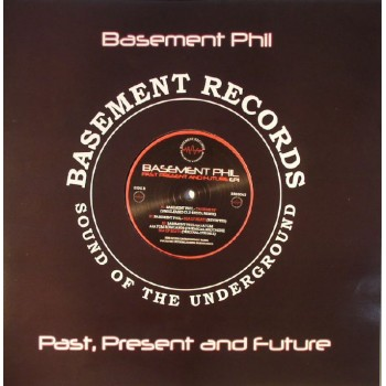 Basement Phil - Past Present And Future EP1 - Basement Records