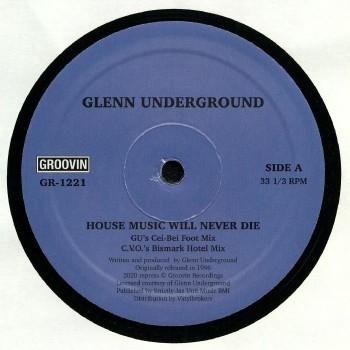 Glenn Underground – House Music Will Never Die - Groovin Recordings 
