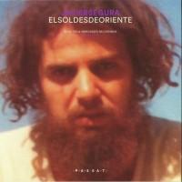 Javier Segura – El Sol Desde Oriente (Selected & Unreleased Recordings 1980-1990) - Passat Continu