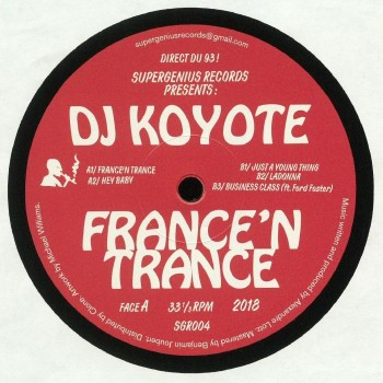 DJ Koyote ‎– France'N Trance - Supergenius Records