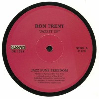 Ron Trent – Jazz It Up - Groovin Recordings
