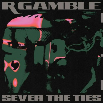 R Gamble - Sever The Ties - Public System