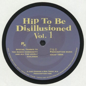 Chez Damier & Ron Trent & M.D. - Hip To Be Disillusioned Vol. 1 - Prescription US