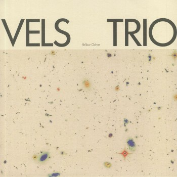 Vels Trio ‎– Yellow Ochre - Rhythm Section International
