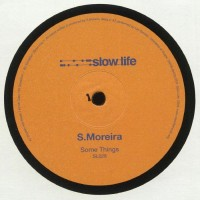 S.Moreira - Some Things EP - Slow Life