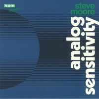 Steve Moore – Analog Sensitivity - Be With Records