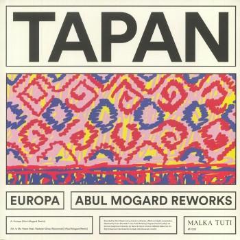 Tapan – Europa (Abul Mogard Reworks) - Malka Tuti
