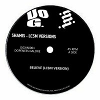 LCSM & Shamis - Believe - Dopeness Galore Holland