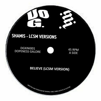 LCSM & Shamis - Believe - Dopeness Galore Holland