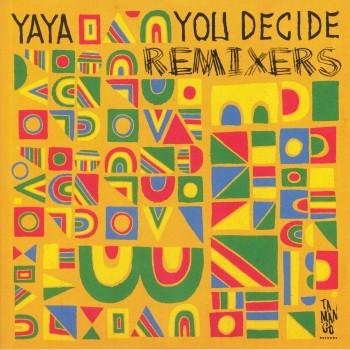 Yaya – You Decide LP (The Remixes) - Tamango Records
