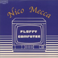 Nico Mecca - Floppy Computer - Periodica Records