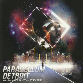 Various Artists - Parabellum Detroit (Compiled by Rick Wilhite and Delano Smith) 3xLP - Upstairs Asylum Recordings