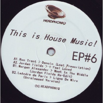 Various Artists - This Is House Music EP 6 (ft Ron Trent and Jordan Fields) - Headphoniq