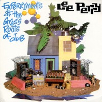 Lee Scratch Perry - Experryments At The Grass Roots Of Dub - Ariwa / ARILP 115