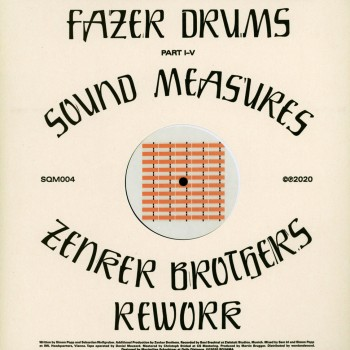 Fazer Drums ‎– Sound Measures / Zenker Brothers Rework - Squama