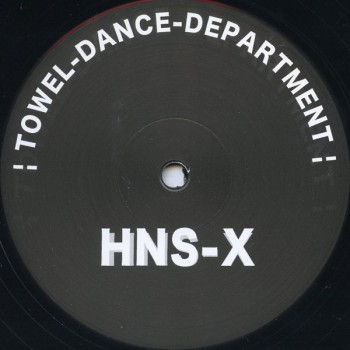 HNS-X ‎– Towel Dance Department / School For Peace -  (VINYL ONLY) - HNS-X
