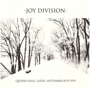 Joy Division – Queens Hall, Leeds, September 8th 1979 - Planet Claire Records / PC-179