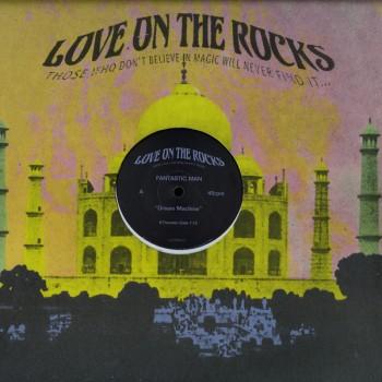 Fantastic Man – Dream Machine - Love On The Rocks