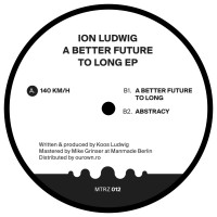 Ion Ludwig - A better Future To Long EP - Metereze