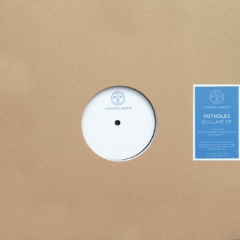 Potholes - DULLAPE EP (VINYL ONLY) - Common Labour / COM-001