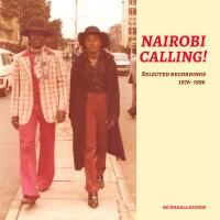 Various – Nairobi Calling! Selected Recordings 1976-1996 - No Wahala Sounds