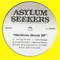 Asylum Seekers  - Hardcore House EP - Firstcask Records