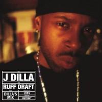 J Dilla – Ruff Draft: Dilla's Mix - Pay Jay Productions