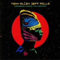 Tony Allen, Jeff Mills – Tomorrow Comes The Harvest - Blue Note Lab