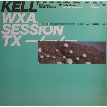 Kelly Moran ‎– WXAXRXP Session -  WARPLP300-5