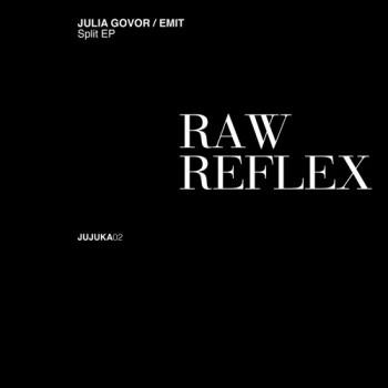 Julia Govor, EMIT – Raw Reflex - Jujuka