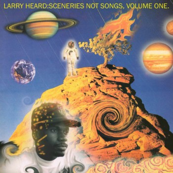 Larry Heard ‎– Sceneries Not Songs, Volume One - ML 9006