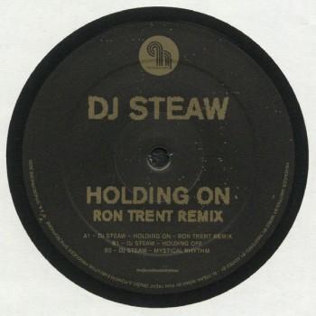 DJ Steaw – Holding On (Ron Trent Remix) - Phonogramme