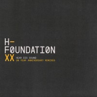 H-Foundation – Hear Dis Sound 20 Year Anniversary Remixes - Muted Noise
