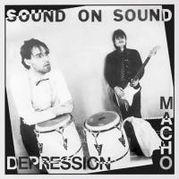 Sound On Sound - Macho / Depression - Omaggio