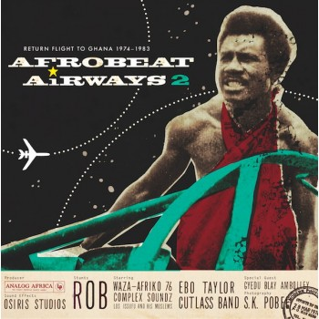 Various – Afrobeat Airways 2 - Return Flight To Ghana 1974-1983 - Analog Africa