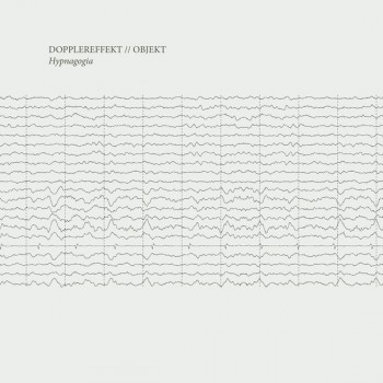 Dopplereffekt / Objekt – Hypnagogia - Leisure System – LSR012