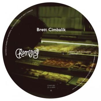 Brett Cimbalik – I Wish I Could Say The Same - Chambray Records – CHAM005