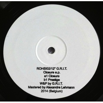 G.R.I.T. – Closure E.P. - Rohs! Records ‎– ROHS!02/12""
