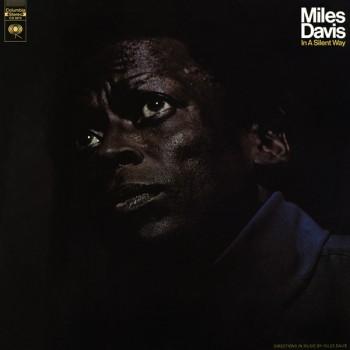 Miles Davis – In A Silent Way - Columbia – CS 9875