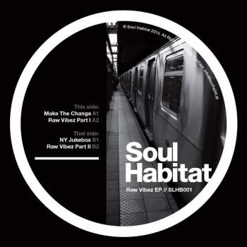 Soul Habitat - Raw Vibez EP - Soul Habitat - SLHB001